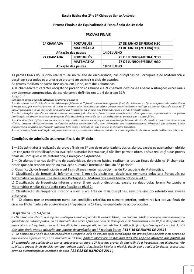 1 Escola Básica dos 2º e 3º Ciclos de Santo António Provas Finais e de Equivalência à Frequência do 3º ciclo PROVAS FINAIS...