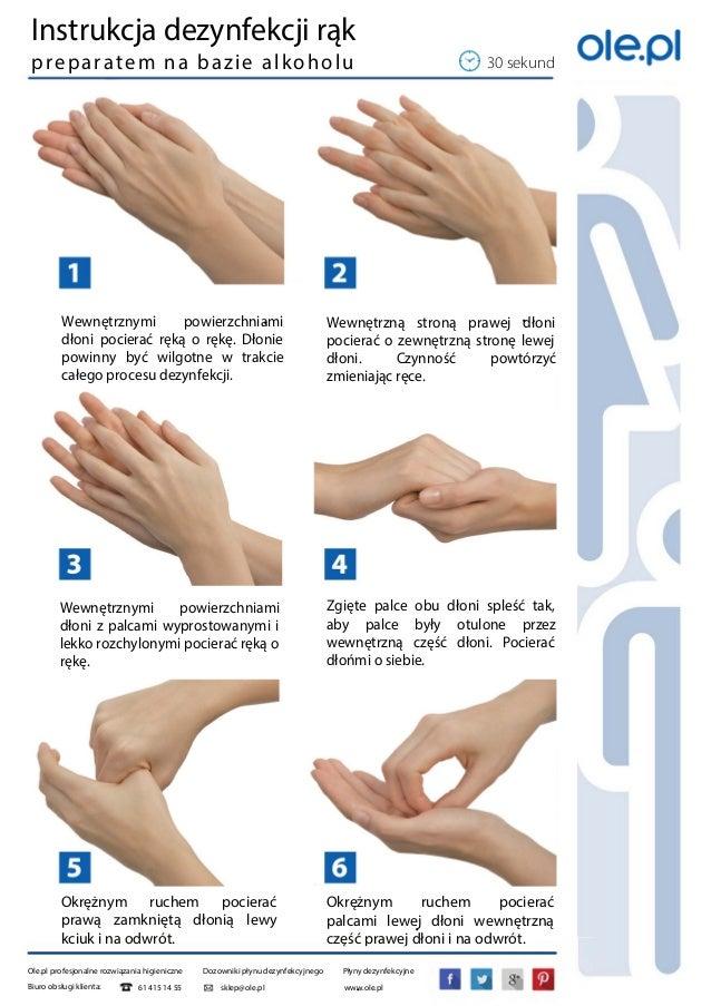 ns k a dezynfekcji k preparatem na bazie alkoholu 3 sek sklep@ole.pl Wewnętrznymi powierzchniami dłoni pocierać ręką o ręk...