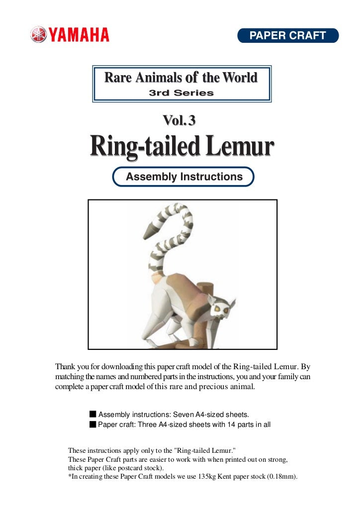 Thank you for downloading this paper craft model of the Ring-tailed Lemur. Bymatching the names and numbered parts in the ...