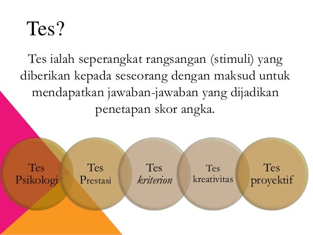 Tes ialah seperangkat rangsangan (stimuli) yang diberikan kepada seseorang dengan maksud untuk mendapatkan jawaban-jawaban...