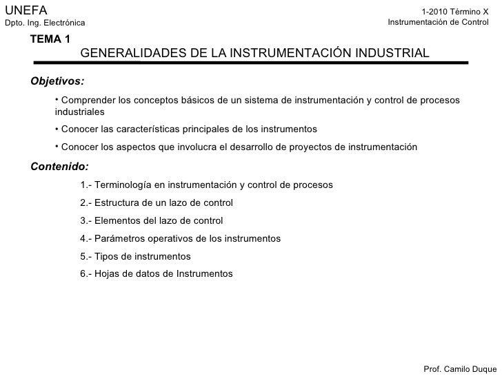 <ul><li>Objetivos: </li></ul><ul><ul><li>Comprender los conceptos básicos de un sistema de instrumentación y control de pr...