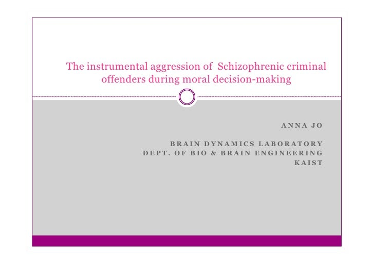 The instrumental aggression of Schizophrenic criminal        offenders during moral decision-making                       ...