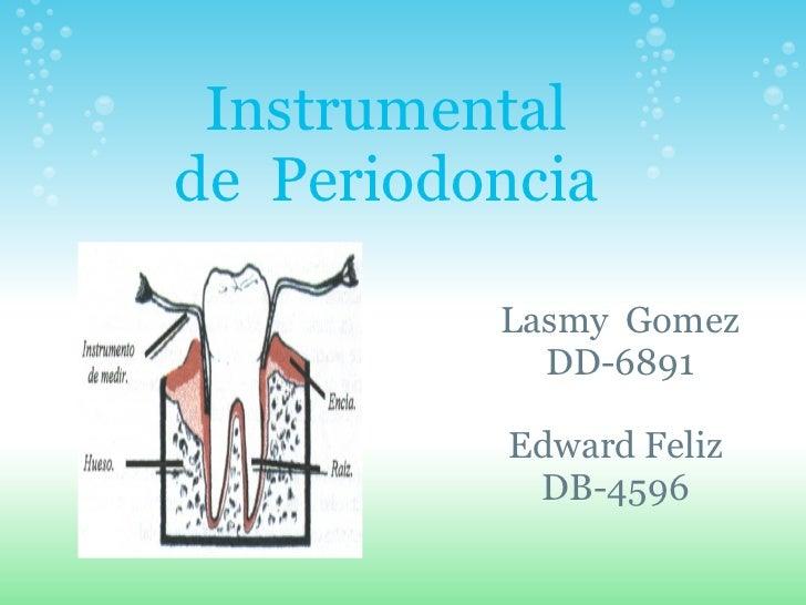 Instrumental de Periodoncia            Lasmy Gomez             DD-6891             Edward Feliz             DB-4596