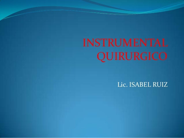 INSTRUMENTAL QUIRURGICO Lic. ISABEL RUIZ