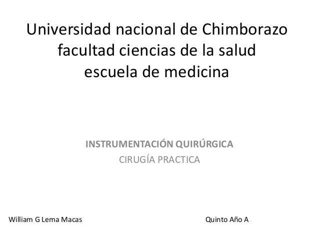 Universidad nacional de Chimborazo facultad ciencias de la salud escuela de medicina  INSTRUMENTACIÓN QUIRÚRGICA CIRUGÍA P...