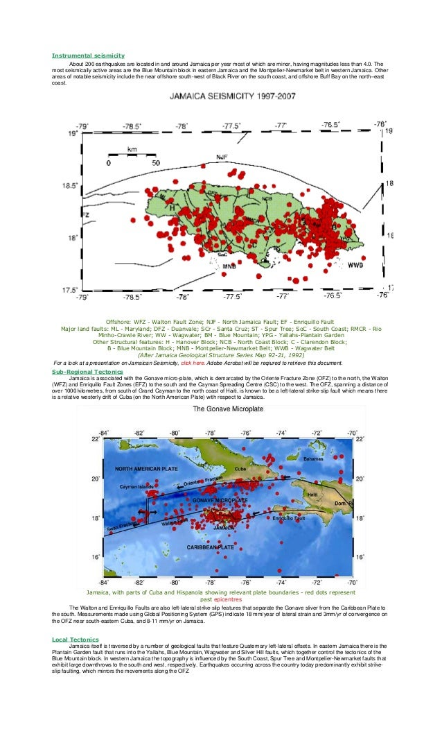 Instrumental seismicity About 200 earthquakes are located in and around Jamaica per year most of which are minor, having m...