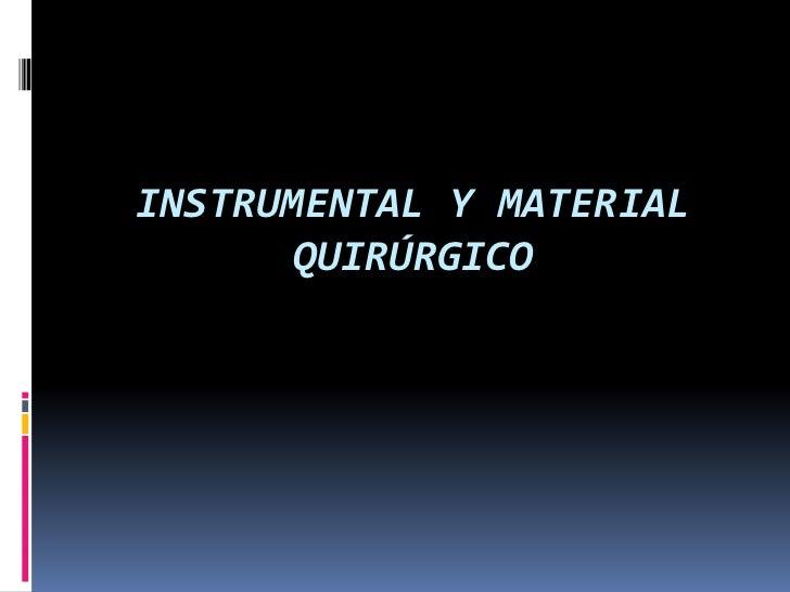 Instrumental y Material Quirúrgico<br />