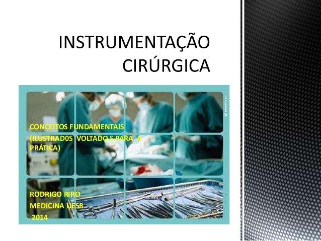 CONCEITOS FUNDAMENTAIS  (ILUSTRAD0S VOLTADO S PARA A  PRÁTICA)  RODRIGO RIRO  MEDICINA UESB  2014