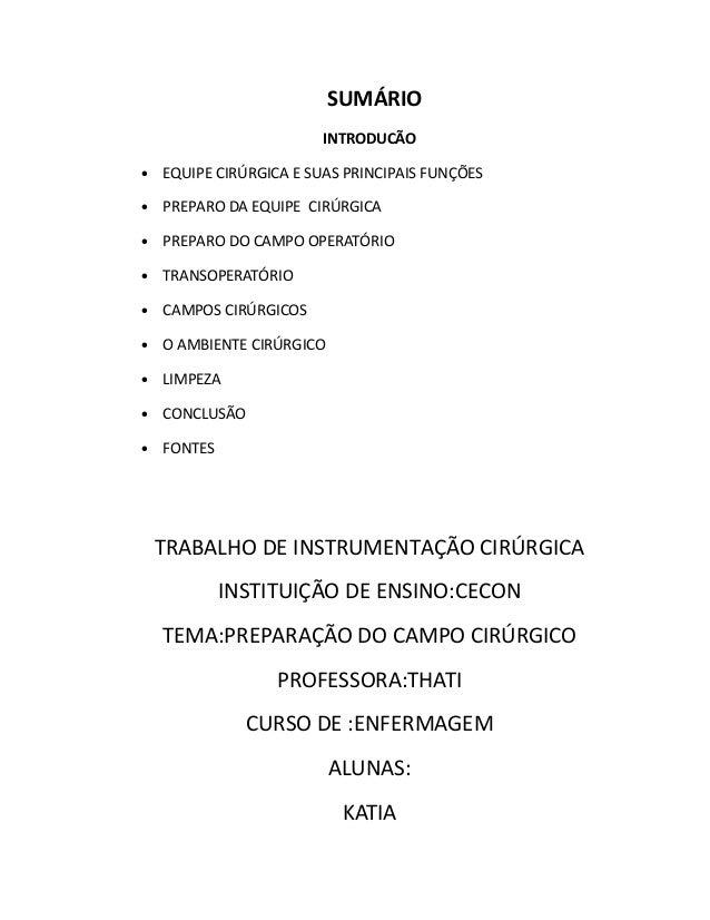 SUMÁRIO  INTRODUCÃO  · EQUIPE CIRÚRGICA E SUAS PRINCIPAIS FUNÇÕES  · PREPARO DA EQUIPE CIRÚRGICA  · PREPARO DO CAMPO OPERA...