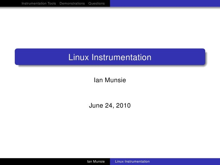 Instrumentation Tools Demonstrations Questions                              Linux Instrumentation                         ...