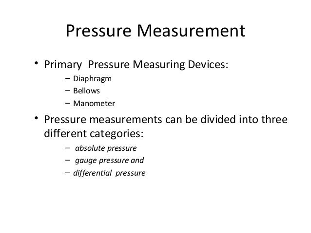 GAUGE PRESSURE • Gauge pressure is the pressure relative to the local atmospheric or ambient pressure. In measurements a g...