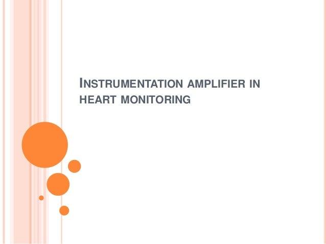 INSTRUMENTATION AMPLIFIER IN HEART MONITORING