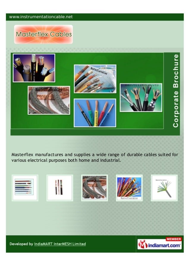Masterflex manufactures and supplies a wide range of durable cables suited forvarious electrical purposes both home and in...