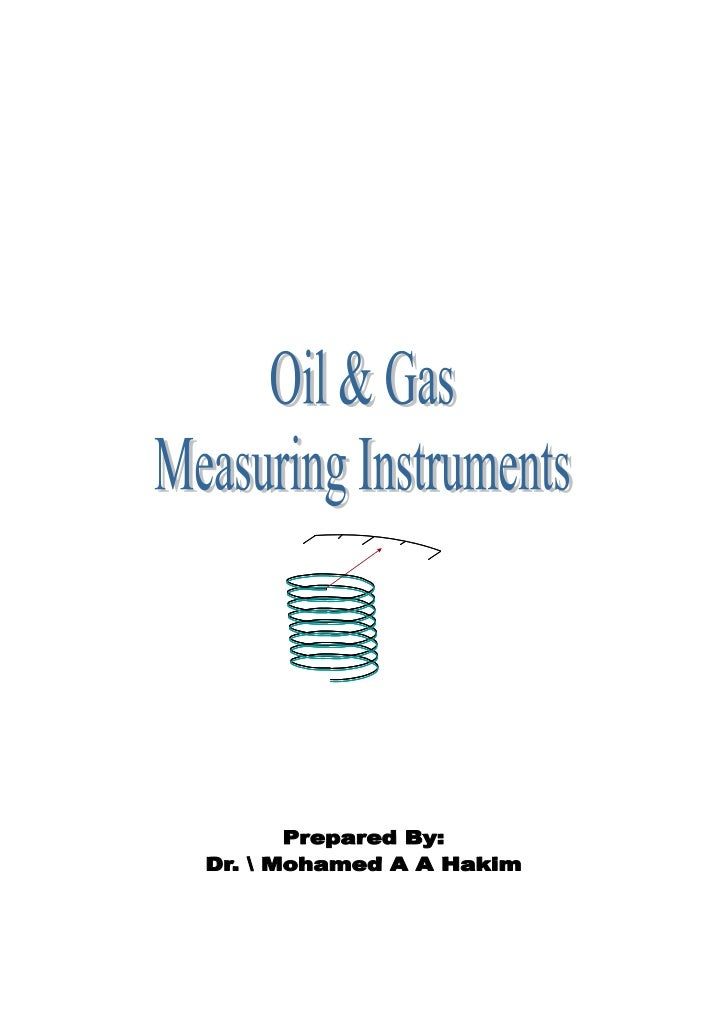 Oil and Gas Measuring Instruments        Course Aim               The aim of this training course is to build up the proce...