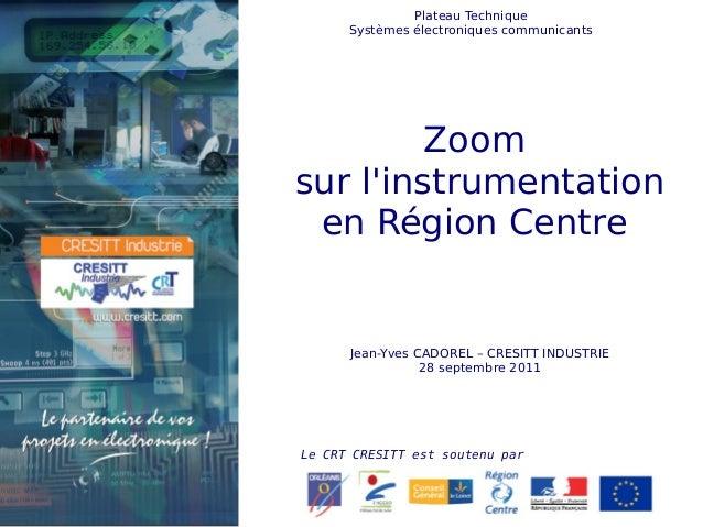 © CRESITT Industrie - 2010 Le CRT CRESITT est soutenu par Plateau Technique Systèmes électroniques communicants Zoom sur l...