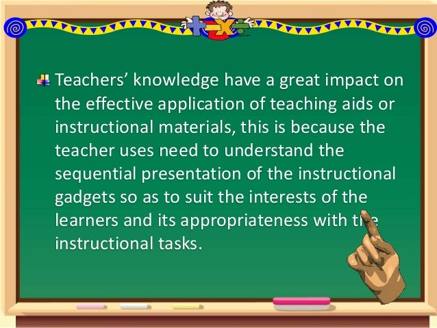 Time, is also a serious problem or factor that delaythe effective use of instructional materials ineffective instructional...