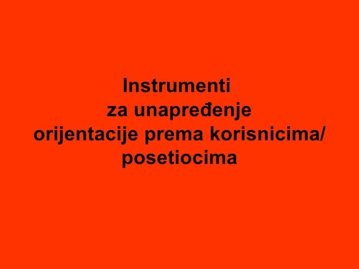 Instrument i   z a   unapređenje orijentacije prema korisnicima/posetiocima