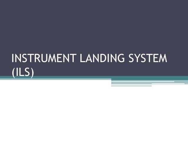 INSTRUMENT LANDING SYSTEM(ILS)