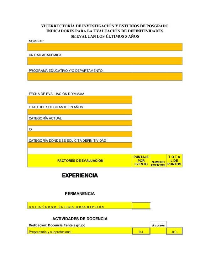 VICERRECTORÍA DE INVESTIGACIÓN Y ESTUDIOS DE POSGRADO INDICADORES PARA LA EVALUACIÓN DE DEFINITIVIDADES SE EVALUAN LOS ÚLT...