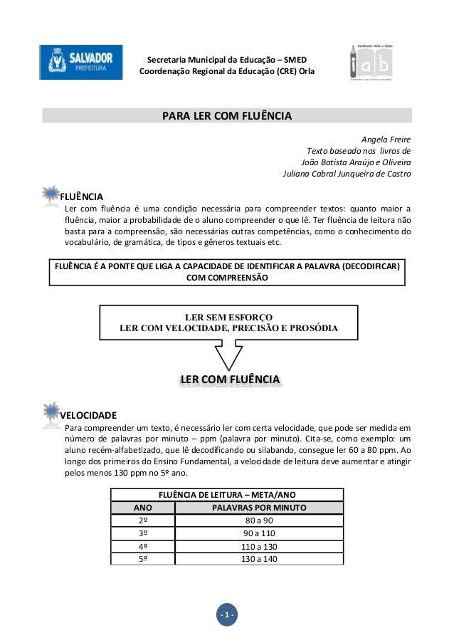 - 1 - Secretaria Municipal da Educação – SMED Coordenação Regional da Educação (CRE) Orla PARA LER COM FLUÊNCIA Angela Fre...