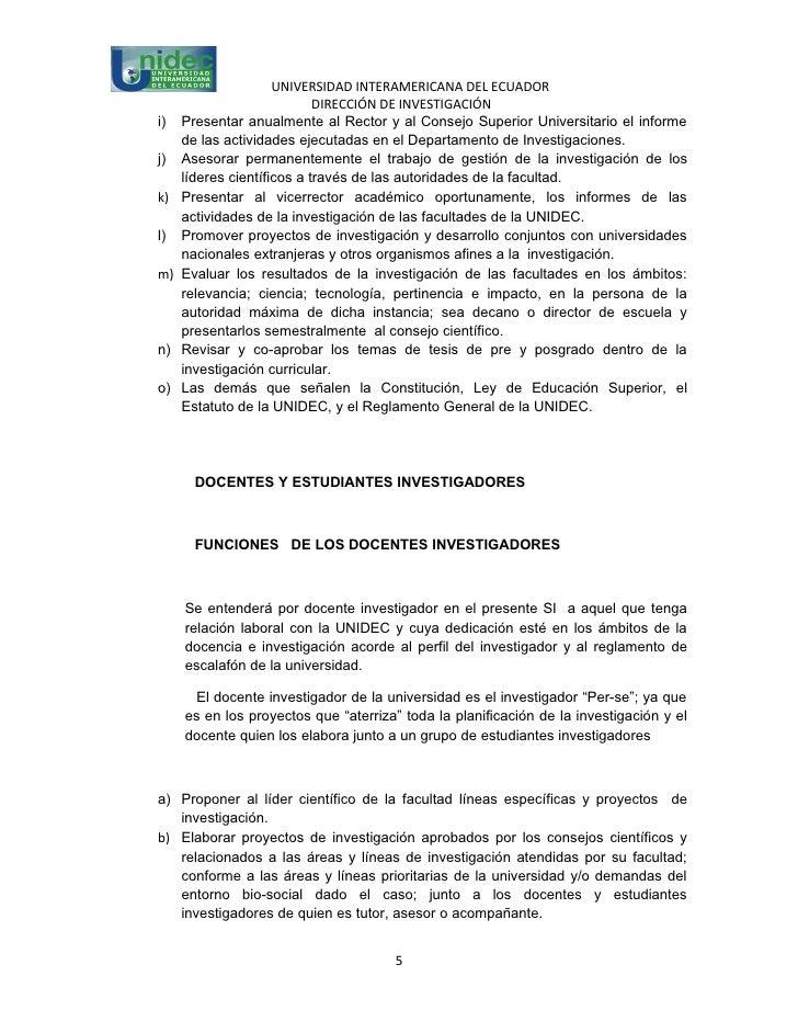 UNIVERSIDAD INTERAMERICANA DEL ECUADOR                            DIRECCIÓN DE INVESTIGACIÓNi)   Presentar anualmente al R...