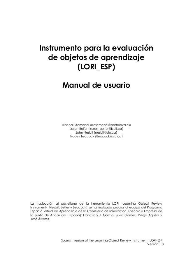 Instrumento para la evaluación de objetos de aprendizaje (LORI_ESP) Manual de usuario La traducción al castellano de la he...