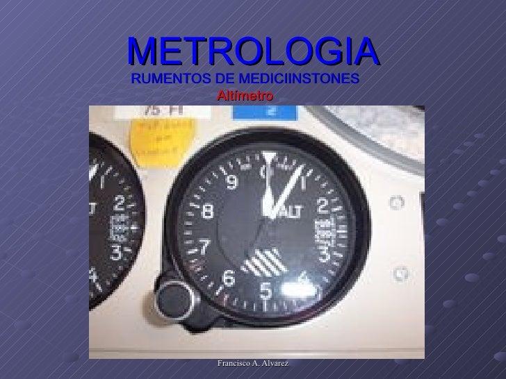 METROLOGIA RUMENTOS DE MEDICIINSTONES Altímetro