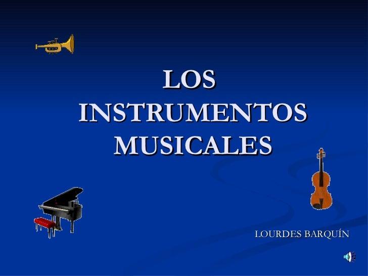 LOS  INSTRUMENTOS MUSICALES LOURDES BARQUÍN
