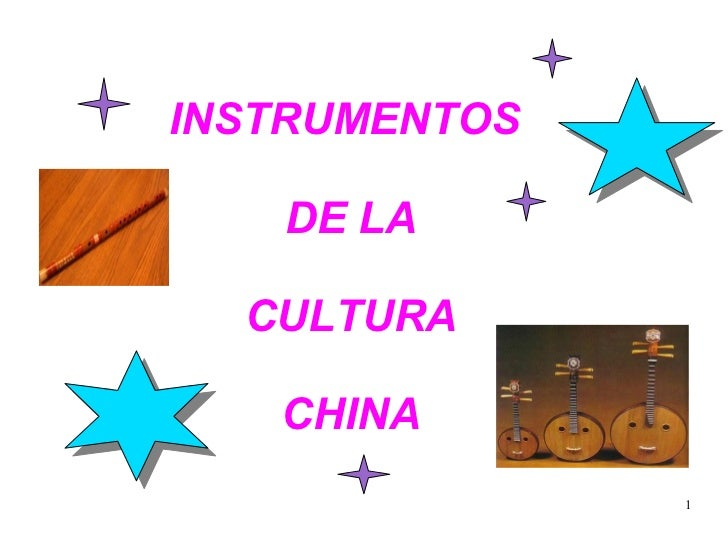 INSTRUMENTOS     DE LA    CULTURA     CHINA                1