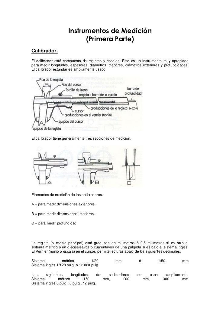 Instrumentos de Medición                             (Primera Parte) Calibrador. El calibrador está compuesto de regletas ...