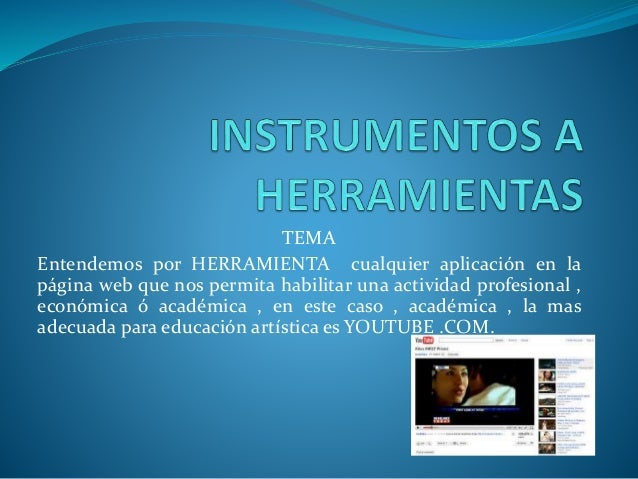 TEMA Entendemos por HERRAMIENTA cualquier aplicación en la página web que nos permita habilitar una actividad profesional ...