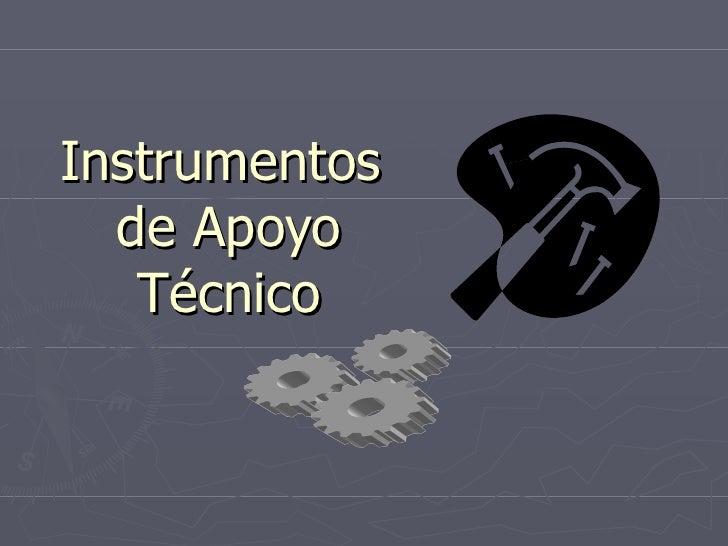 Instrumentos  de Apoyo Técnico