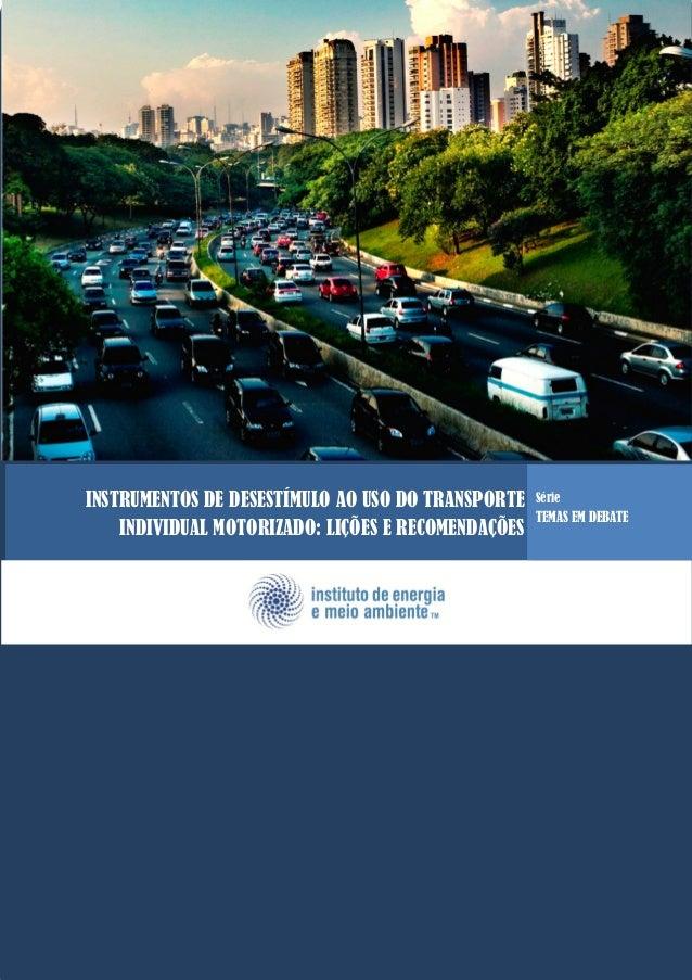INSTRUMENTOS DE DESESTÍMULO AO USO DO TRANSPORTE    Série                                                    TEMAS EM DEBA...
