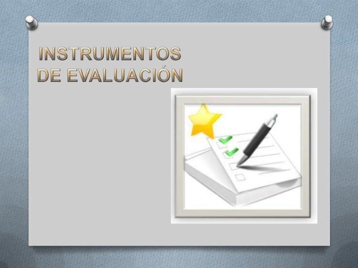 INSTRUMENTOS DE EVALUACIÓN<br />