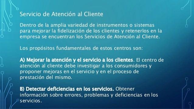 Servicio de Atención al Cliente Dentro de la amplia variedad de instrumentos o sistemas para mejorar la fidelización de lo...