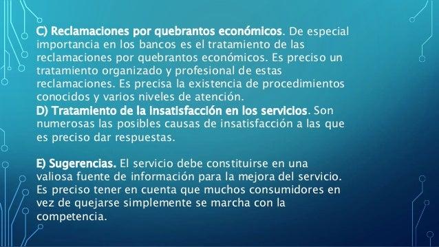 D) Tratamiento de la insatisfacción en los servicios. Son numerosas las posibles causas de insatisfacción a las que es pre...