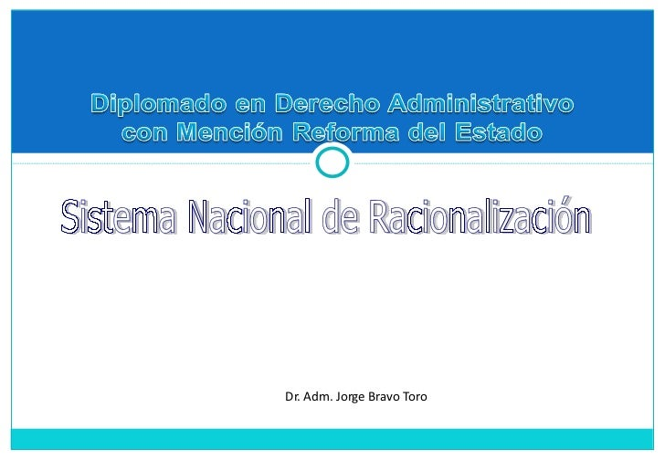 Dr. Adm. Jorge Bravo Toro Sistema Nacional de Racionalización
