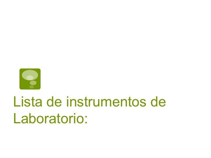 Lista de instrumentos de Laboratorio: