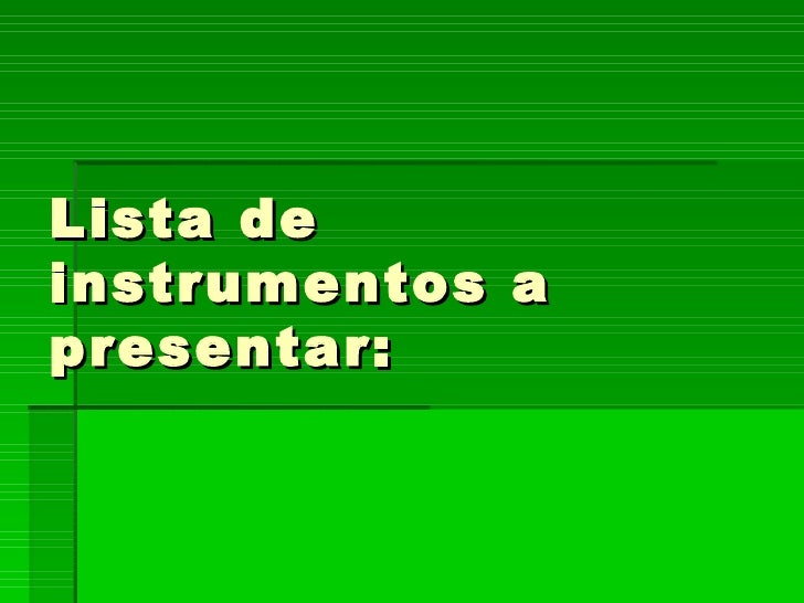 Lista de instrumentos a presentar: