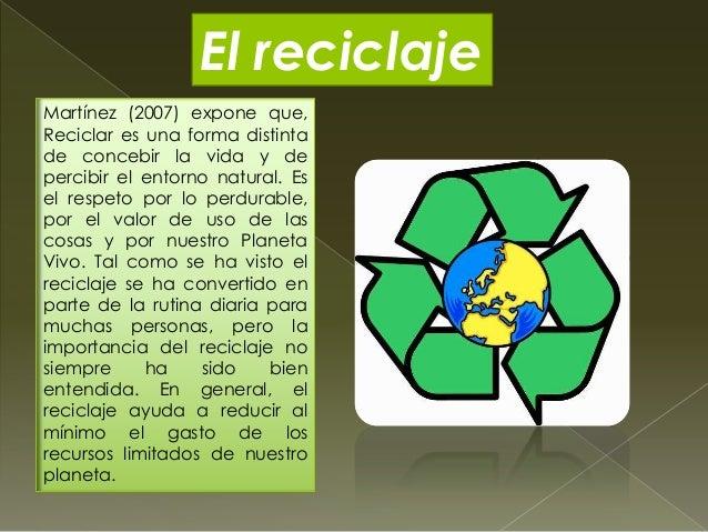 Se pueden salvar grandes cantidades de recursos    naturales no renovables cuando en los procesos de producción se utiliza...