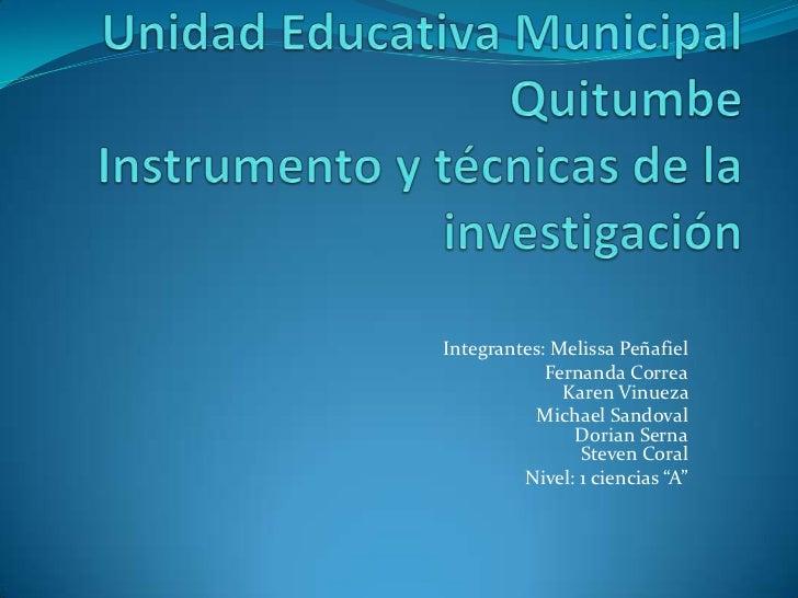 Integrantes: Melissa Peñafiel            Fernanda Correa              Karen Vinueza           Michael Sandoval            ...