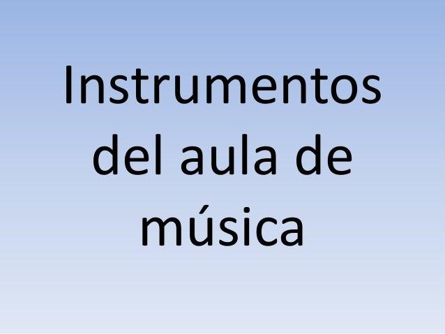 Instrumentos del aula de música