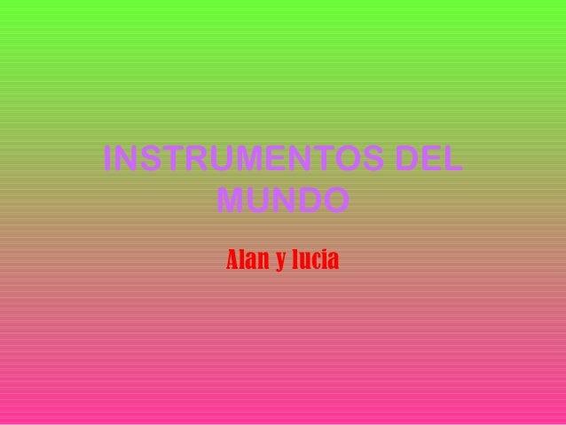 INSTRUMENTOS DEL MUNDO Alan y lucia