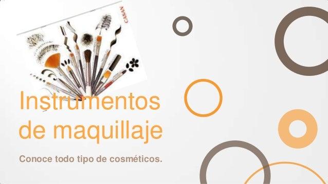 Instrumentosde maquillajeConoce todo tipo de cosméticos.