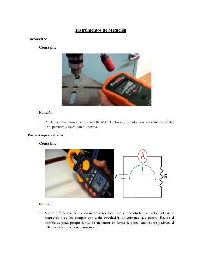 Instrumentos de MediciónTacómetro:Conexión:Función:- Mide las revoluciones por minuto (RPM) del rotor de un motor o una tu...