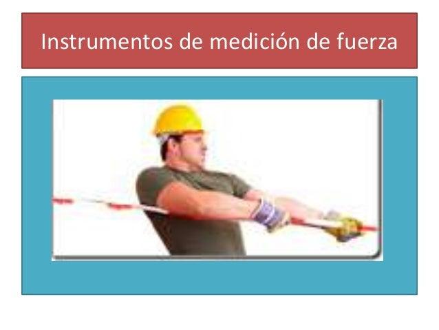 Instrumentos de medición de fuerza
