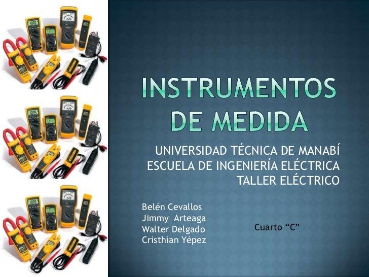 UNIVERSIDAD TÉCNICA DE MANABÍ ESCUELA DE INGENIERÍA ELÉCTRICA               TALLER ELÉCTRICOBelén CevallosJimmy ArteagaWal...