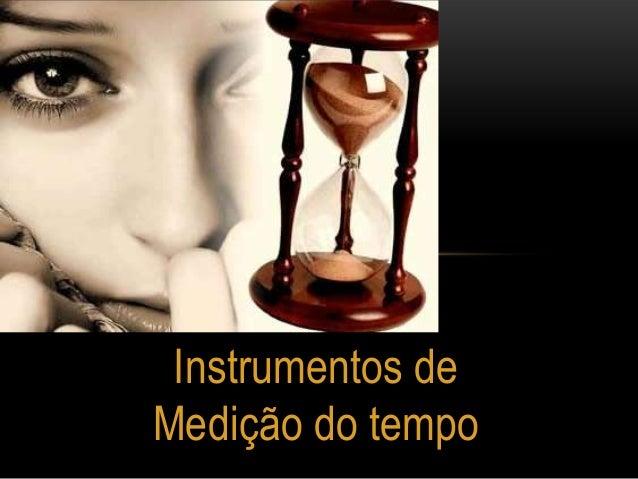 Instrumentos de Medição do tempo