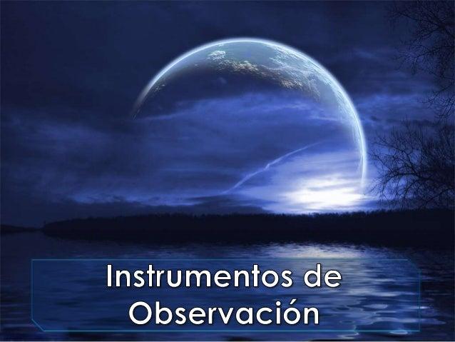 Instrumentos de Observación<br />