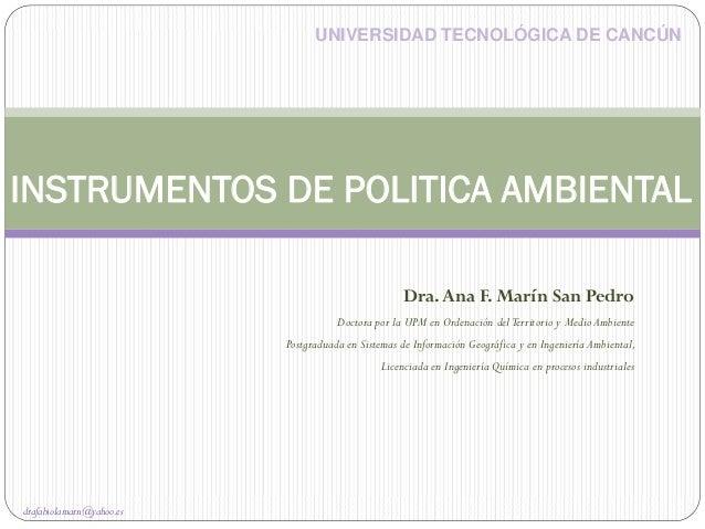 Dra.Ana F. Marín San Pedro Doctora por la UPM en Ordenación delTerritorio y Medio Ambiente Postgraduada en Sistemas de Inf...